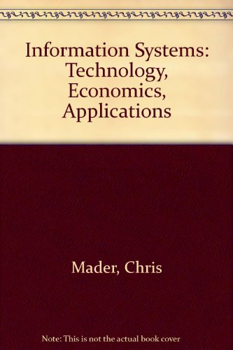 Information Systems: Technology, Economics, Applications: Mader, Chris, Hagin,