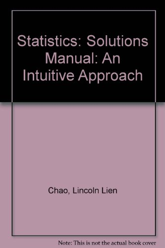 9780574190116: Statistics: Solutions Manual: An Intuitive Approach