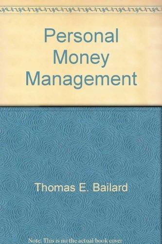 Personal Money Management: Thomas E. Bailard;