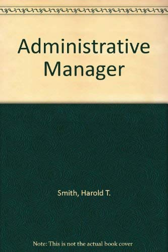 The administrative manager: Harold T Smith