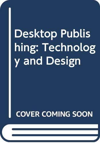 9780574201157: Desktop Publishing: Technology and Design