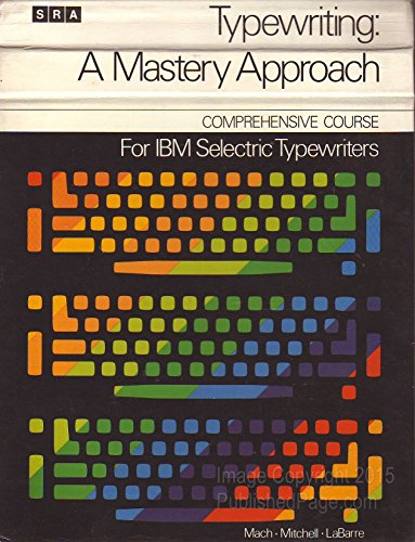 9780574205506: Title: Typewriting a mastery approach for IBM Selectric t