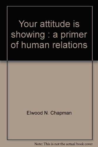 9780574209054: Your Attitude is Showing: A Primer of Human Relations