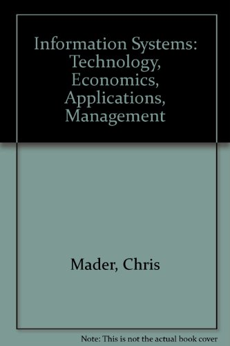 Information Systems: Technology, Economics, Applications, Management: Mader, Chris, Hagin,