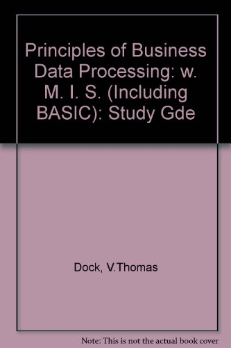 9780574213020: Principles of Business Data Processing: w. M. I. S. (Including BASIC): Study Gde
