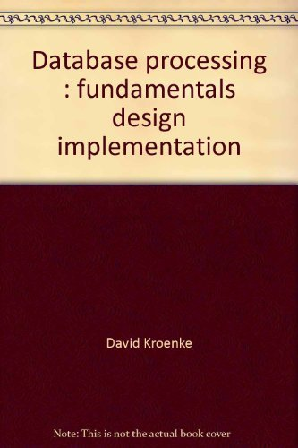 9780574213204: Database processing: Fundamentals, design, implementation