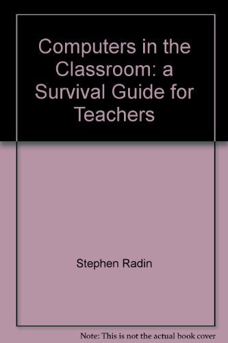 9780574231055: Computers in the classroom: A survival guide for teachers