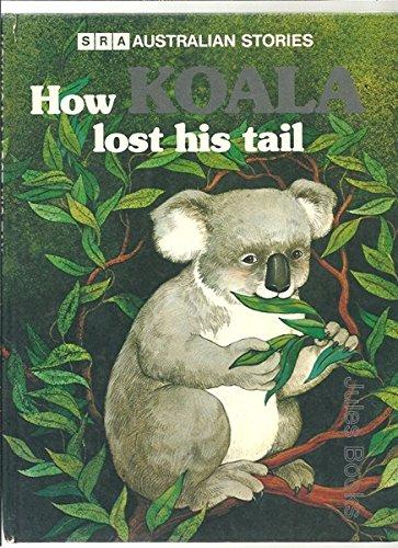 How koala lost his tail: Adams, L.; Adams,