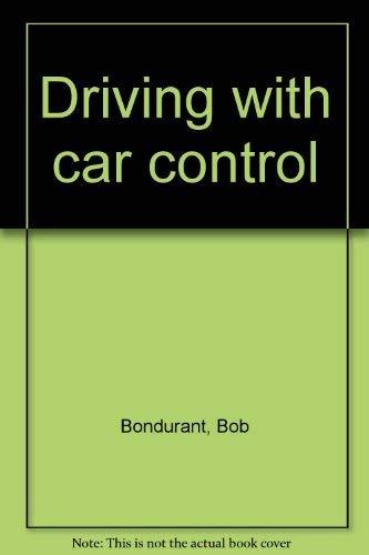 Driving with car control: Bondurant, Bob