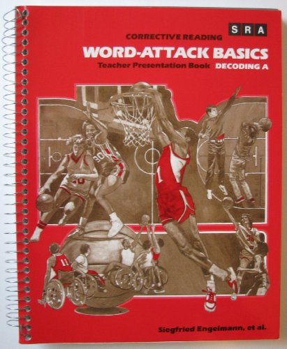 Corrective Reading: Word-Attack Basics, Teacher Presentation Book, Decoding A: ENGELMAN, SIEGFRIED