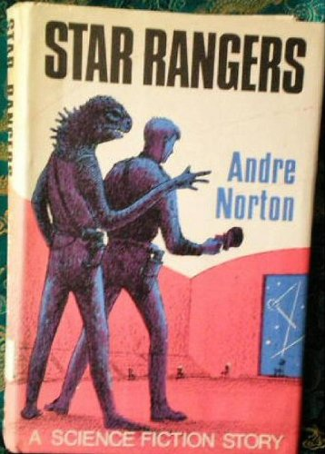 Star Rangers, a Science Fiction Story: Norton, Andre (pseudonym of Mary Alice Norton).