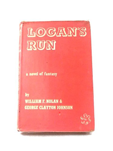 Logan's Run: Nolan,williamf. & Johnson,george