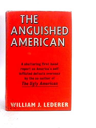 The Anguished American: Lederer, William J.