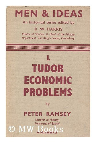Tudor Economic Problems. (The Men and Ideas Series, I): RAMSEY, Peter