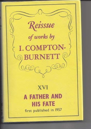 9780575002746: Father and His Fate (Reissue of works by I. Compton-Burnett, no. 16)