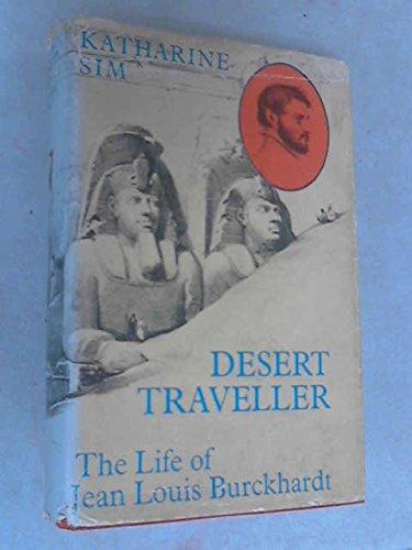9780575003101: Desert Traveller: Life of Jean Louis Kurckhardt