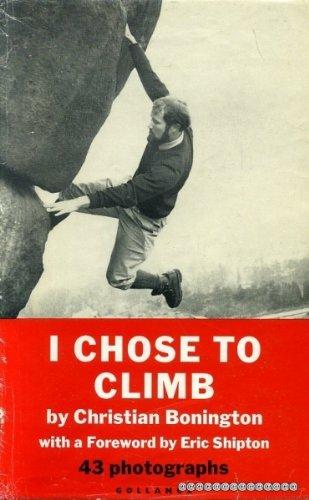 9780575003477: I Chose to Climb