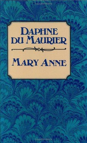 Mary Anne a novel: Daphne du Maurier