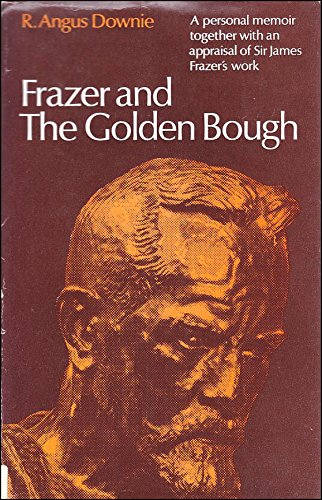 "Frazer and the ""Golden Bough"": Angus Downie"