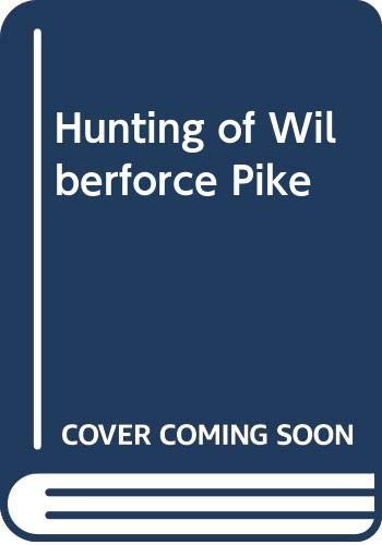 9780575005181: Hunting of Wilberforce Pike