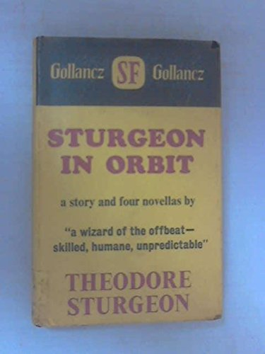 9780575005709: Sturgeon in Orbit