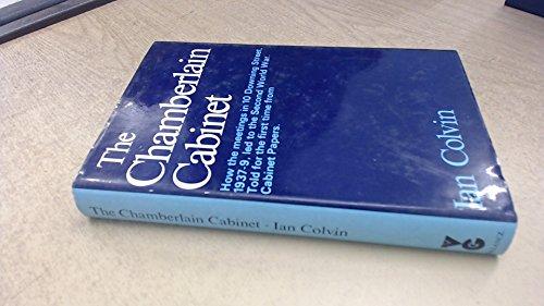 The Chamberlain Cabinet: Colvin, Ian