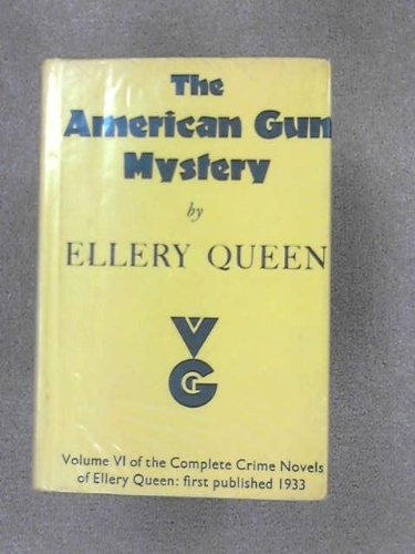 9780575007338: THE AMERICAN GUN MYSTERY (COMPLETE CRIME NOVELS OF ELLERY QUEEN)