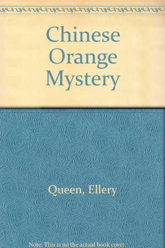The Chinese Orange Mystery: Queen, Ellery