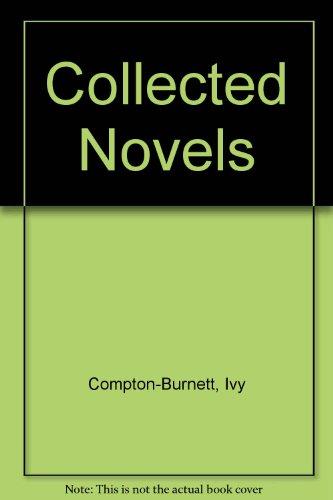 Collected Novels: Compton-Burnett, Ivy