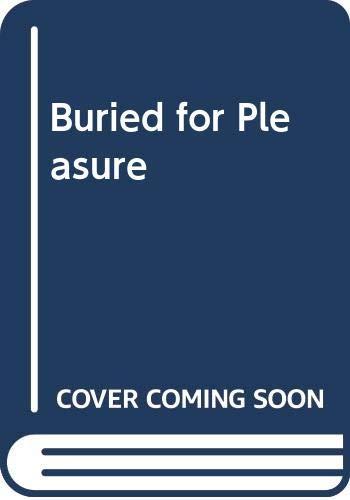 9780575008052: Buried for Pleasure