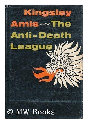 THE ANTI-DEATH LEAGUE (SIGNED): Amis, Kingsley