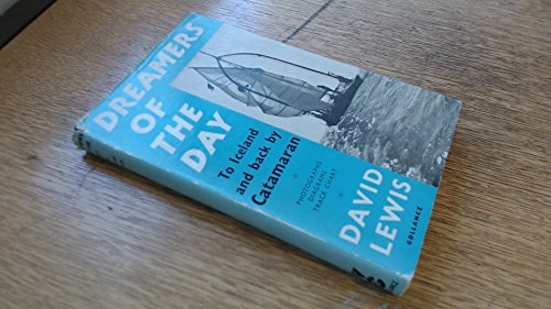 9780575010499: Dreamers Of The Day:: An Arctic Adventure (to Iceland and back by Catamaran)