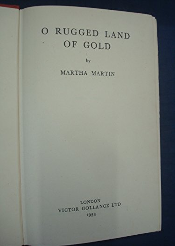 9780575010727: O Rugged Land of Gold