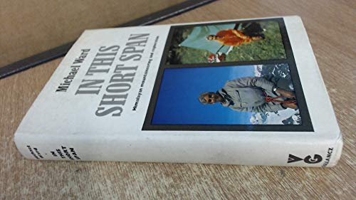 9780575013285: In This Short Span: Himalayan Mountaineering and Exploration