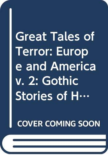 9780575013766: Great Tales of Terror: Europe and America v. 2: Gothic Stories of Horror and Romance, 1765-1840