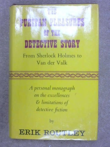 The Puritan Pleasures of the Detective Story A Personal Monograph