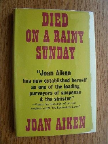 Died on a Rainy Sunday: Joan Aiken