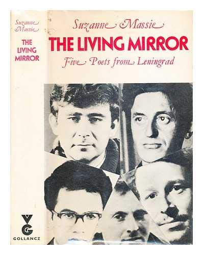Living Mirror, The: Five Poets From Leningrad: Massie (Ed.), Suzanne