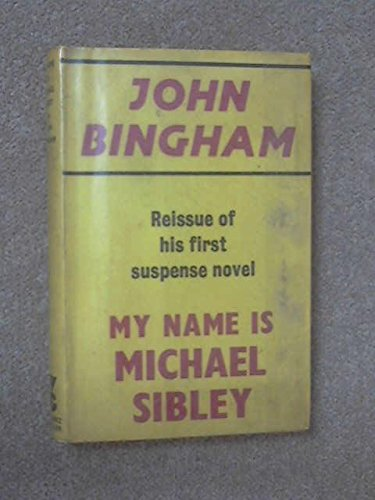 9780575014619: My Name is Michael Sibley