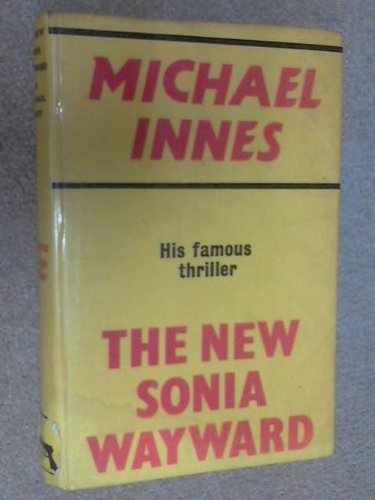 The New Sonia Wayward (Gollancz Vintage Thriller) (0575015179) by Michael Innes