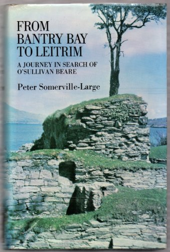9780575016002: From Bantry Bay to Leitrim: Journey in Search of O'Sullivan Beare