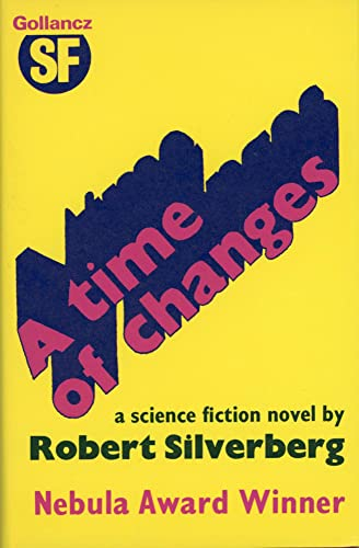 Time of Changes: Silverberg, Robert