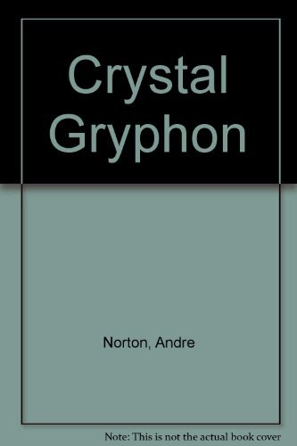 Crystal Gryphon: Norton, Andre