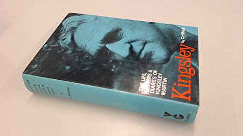 KINGSLEY: THE LIFE, LETTERS AND DIARIES OF KINGSLEY MARTIN