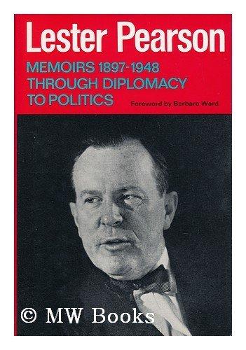 Memoirs: 1897-1948 v. 1: Pearson, Lester B.