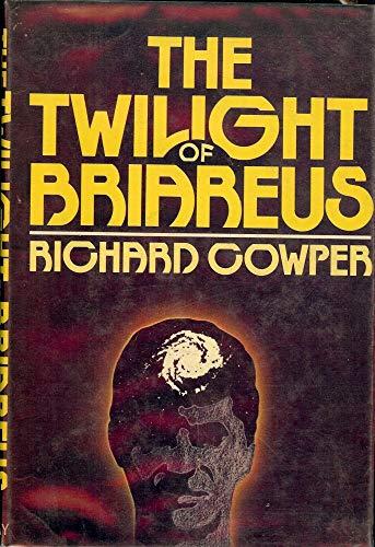 THE TWILIGHT OF BRIAREUS: Cowper, Richard (pseudonym of John Middleton Murry)