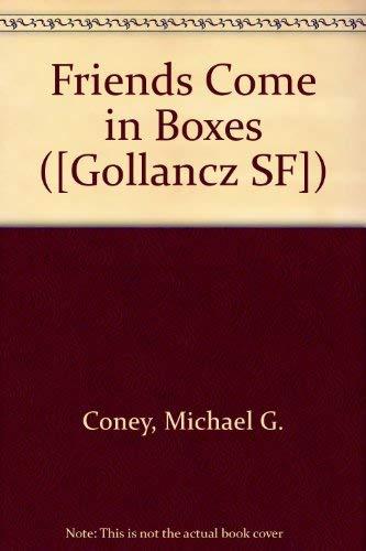 Friends Come in Boxes: Coney, Michael