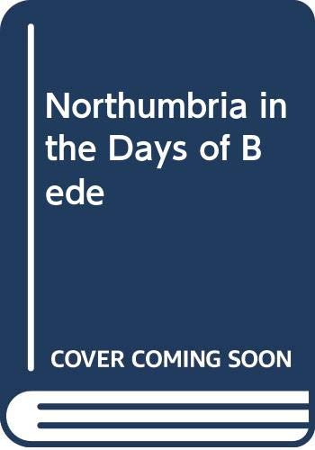 9780575018402: Northumbria in the Days of Bede