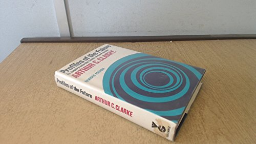 Profiles Of The Future: An Inquiry Into The Limits Of The Possible (0575019107) by Arthur C. Clarke