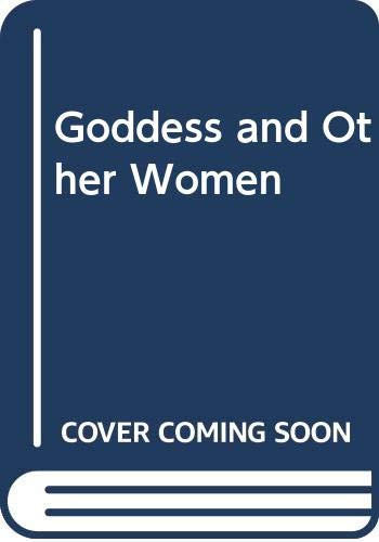 9780575019423: Goddess and Other Women